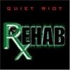 Quiet Riot: Rehab