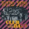Twisted Sister: Club Daze (Volume 1)