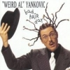 Weird Al Yankovic: Bad Hair Day